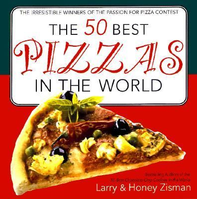 50 Best Pizzas in the World The Irresistible Winners of the Passion for Pizza Contest