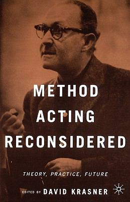 Method Acting Reconsidered Theory, Practice, Future