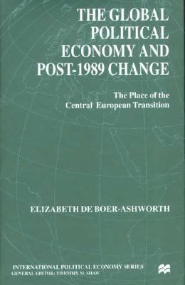 Global Political Economy and Post-1989 Change The Place of the Central European Transition