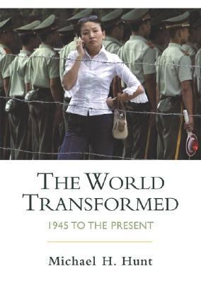 The World Transformed: 1945 to the Present