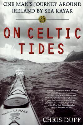 On Celtic Tides One Man's Journey Around Ireland by Sea Kayak
