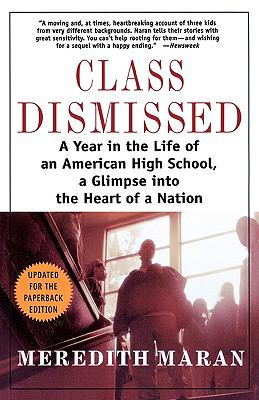 Class Dismissed A Year in the Life of an American High School  A Glimpse into the Heart of a Nation