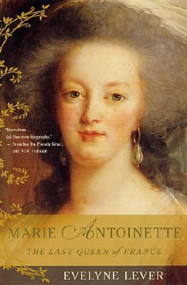 Marie Antoinette The Last Queen of France