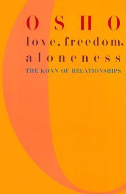 Love, Freedom, and Aloneness The Koan of Relationships