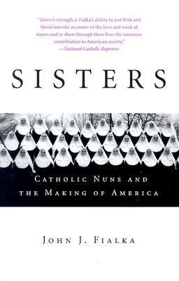Sisters Catholic Nuns and the Making of America