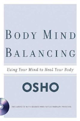 Body Mind Balancing Using Your Mind to Heal Your Body