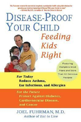 Disease-Proof Your Child Feeding Kids Right