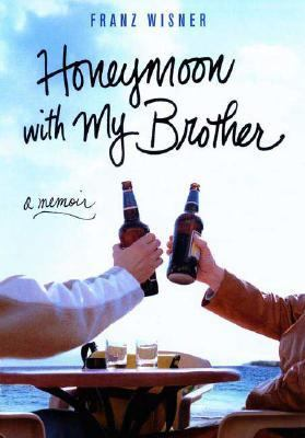 Honeymoon With My Brother A Memoir