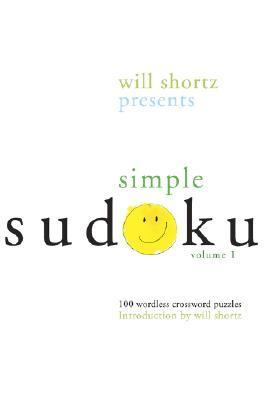 Will Shortz Presents Simple Sudoku 100 Wordless Crossword Puzzles