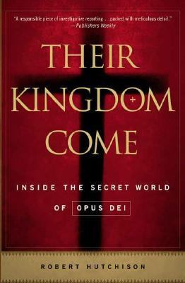 Their Kingdom Come Inside the Secret World of Opus Dei