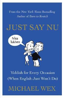 Just Say Nu Fluent Yiddish in One Little Word