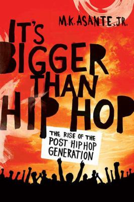 It's Bigger Than Hip Hop: The Birth of the Post Hip Hop Generation