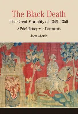 Black Death The Great Mortality Of 1348-1350  A Brief History with Documents