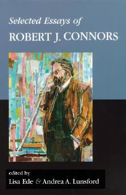 Selected Essays by Robert J. Connors