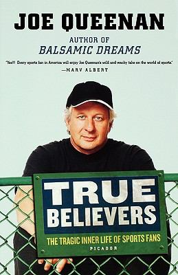True Believers The Tragic Inner Life of Sports Fans