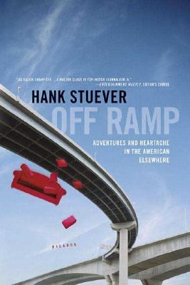 Off Ramp Adventures And Heartache In The American Elsewhere