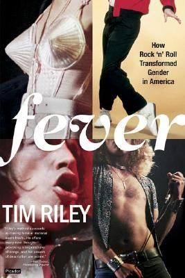 Fever How Rock 'N' Roll Transformed Gender In America