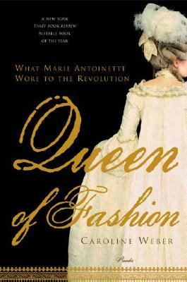 Queen of Fashion What Marie Antoinette Wore to the Revolution