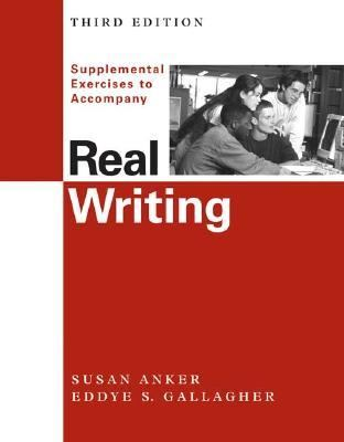 Supplemental Exercises to Accompany Real Writing