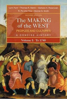 Making of the West Peoples And Cultures, a Concise History, to 1740