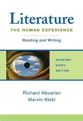 Literature, the Human Experience Reading and Writing Shorter Edition
