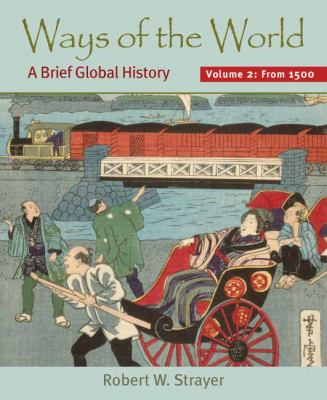 Ways of the World, Volume II: Since 1500: A Brief Global History