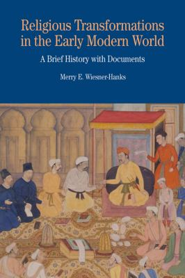 Religious Transformations in the Early Modern World: A Brief History with Documents