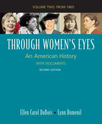 Through Women's Eyes: An American History with Documents, Volume 2 (since 1865)