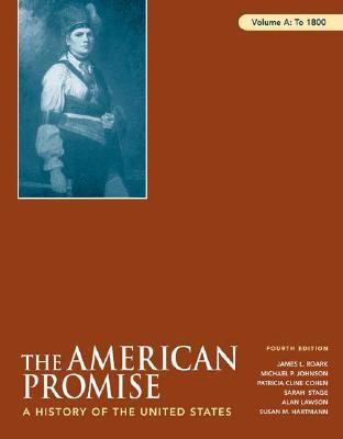 American Promise: A History of the United States: Volume A: To 1800