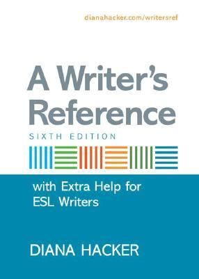 A Writer's Reference with Extra Help for ESL Writers