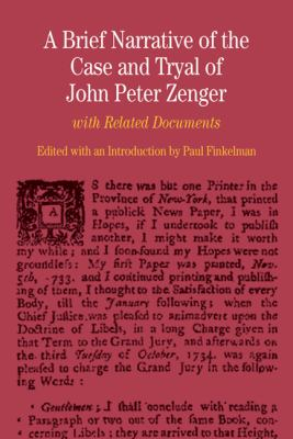 A Brief Narrative of the Case and Tryal of John Peter Zenger: with Related Documents (The Bedford Series in History and Culture)