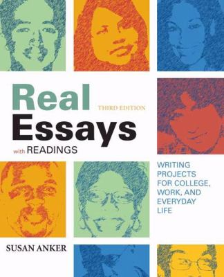 Real Essays with Readings: Writing Projects for College, Work, and Everyday Life