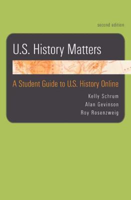 U. S. History Matters: A Student Guide to U. S. History Online