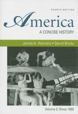 America: A Concise History, Volume 2: Since 1865