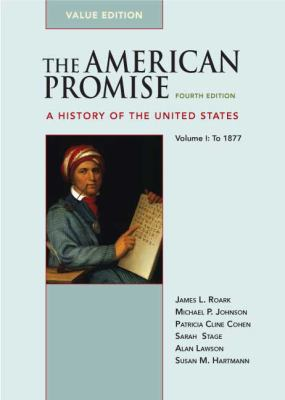 American Promise- A History of the United States, Value Edition (Combined Version, Vols I & II) (4th, 09) by Roark, James L - Johnson, Michael P - Cohen, Patricia Cline - [Paperback (2008)]