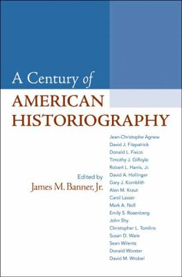 A Century of American Historiography