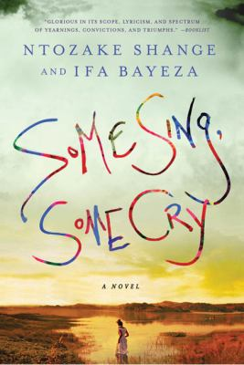 Some Sing, Some Cry : A Novel