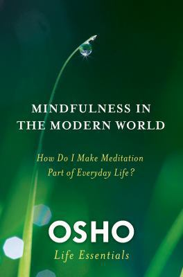 Mindfulness and the Modern World : Osho Life Essentials