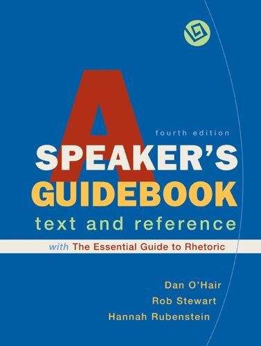 A Speaker's Guidebook with The Essential Guide to Rhetoric: A Text and Reference