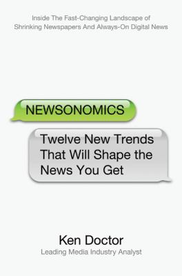 Newsonomics: Twelve New Trends That Will Shape the News You Get