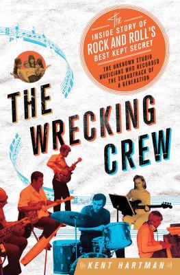 Wrecking Crew : The Inside Story of Rock and Roll's Best Kept Secret