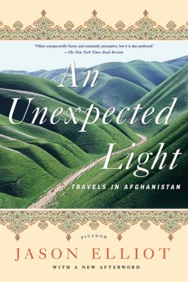Unexpected Light : Travels in Afghanistan