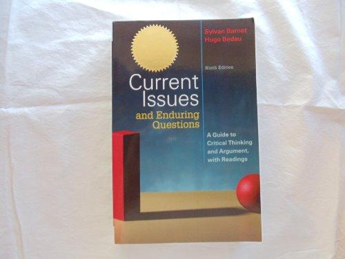 Current Issues and Enduring Questions A Guide to Critical Thinking and Argument, with Readings, Instructor's Edition