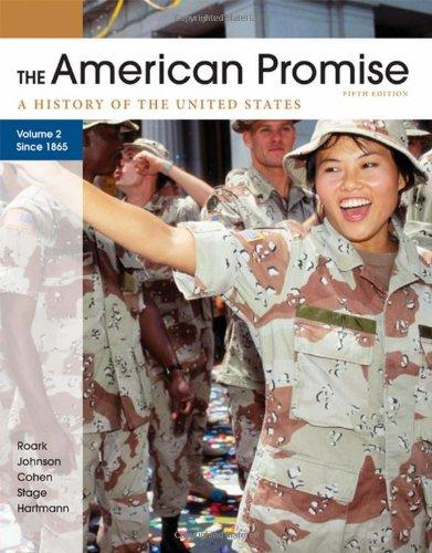 The American Promise, Volume II: Since 1865: A History of the United States
