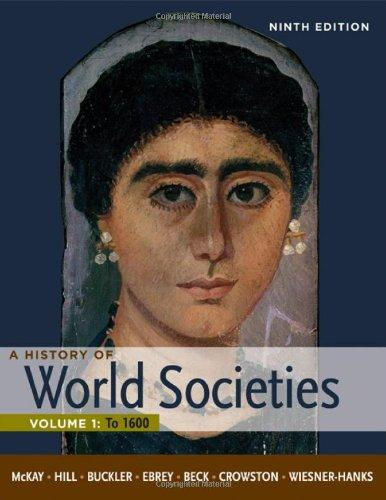 A History of World Societies, Volume 1: To 1600
