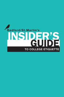 Insider's Guide to College Etiquette (Bedford/St. Martin's Insider's Guide To...)