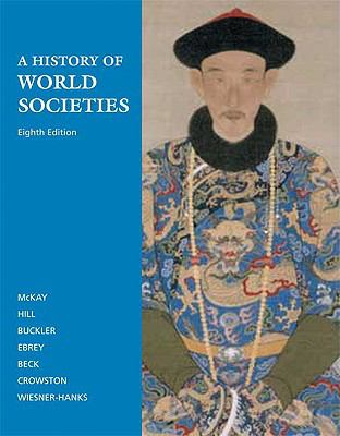 A History of World Societies: Complete Edition (Volumes I and II)