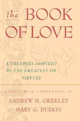 Book of Love A Treasury Inspired by the Greatest of Virtues