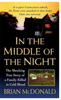 In the Middle of the Night: The Shocking True Story of a Family Killed in Cold Blood (St. Martin's True Crime Library)