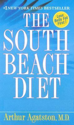 South Beach Diet The Delicious, Doctor-Designed, Foolproof Plan for Fast and Healthy Weight Loss